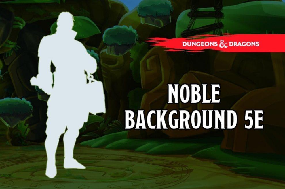 Noble-background-5e