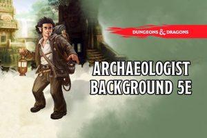 Archaeologist Background 5e