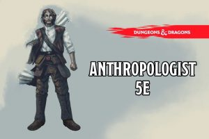 Anthropologist Background 5e`