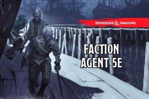 Faction Agent 5e